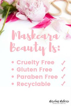 Maskcara Beauty Is: Cruelty Free, gluten free, paraben free, recyclable...