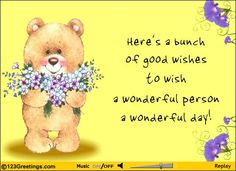 Beautiful card from my friend Ruth, from Houston, Texas. Cute Good Morning Quotes, Good Morning Inspiration, Good Morning Messages, Good Morning Wishes, Cute Teddy Bear Pics, Teddy Bear Pictures, Thinking Of You Quotes, Best Friend Poems, Get Well Wishes