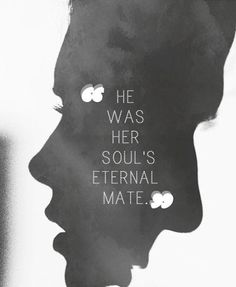 He was her soul's eternal mate. Picture Quotes.