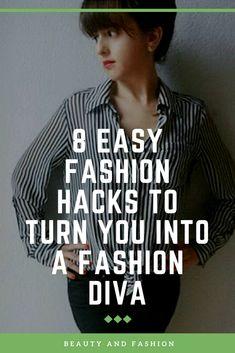 8 Easy Fashion Hacks To Turn You Into A Fashion Diva