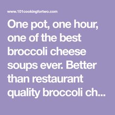 One pot, one hour, one of the best broccoli cheese soups ever. Better than restaurant quality broccoli cheese soup for your family or company. Best Broccoli Cheese Soup, Fresh Broccoli, Easy Pizza Dough, Cup Of Cheese, Cooking For Two, One Pot, Soup Recipes, Soups, Restaurant