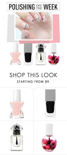 """""""Polishing Off The Week"""" by polyvore-editorial ❤ liked on Polyvore featuring beauty, Essie, Givenchy, Guerlain, nailpolish, polishingofftheweek and newnownails"""