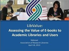 LibValue: Assessing the Value of E-books to Academic Libraries and Users