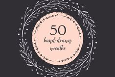 This collection includes 50 hand drawn floral wreaths, which will be perfect for minimalist designs, especially for logos, greeting cards and invitations, stationery, photography, etc.