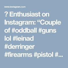 "🔫 Enthusiast on Instagram: ""Couple of #oddball #guns lol #leinad #derringer #firearms #pistol #410gauge #45longcolt #handgun #cobray #fmj #ducktown #america #pewpew…"""
