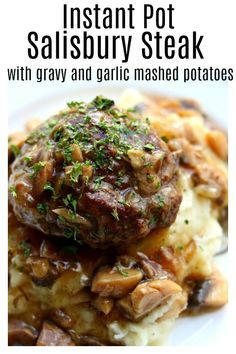 Instant Pot Salisbury Steak, Gravy and Mashed Potatoes–good old fashioned salisbury steak is prepared in your pressure cooker with a savory mushroom and onion gravy and creamy mashed potatoes. An amazing homemade one pot meal that will have you throwing away any TV dinners that you have in your freezer. #instantpot #instapot
