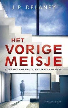 Het vorige meisje (ebook), J. Books To Read, My Books, Forever Book, Books For Moms, Lectures, Thrillers, Book Lists, Detective, Challenges