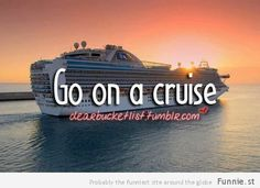 I've always wanted to go on a cruise!