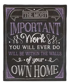 Love this 'The Most Important Work' Wall Sign on #zulily! #zulilyfinds