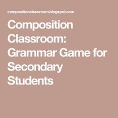 Composition Classroom: Grammar Game for Secondary Students Grammar Games, Grammar Activities, Teaching Grammar, Middle School Grammar, Ap English, English Language Arts, Classroom, Composition, Writing