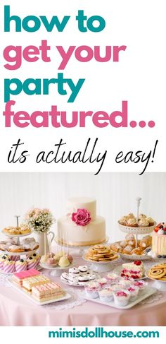 Would you love to have your birthday party or baby shower featured here? Mimi's Dollhouse LOVES featuring parties styled by our audience!  Whether you are a professional and parties are your business or you are a crafty mama who loves to bake...I want to share YOUR party!   #birthday #party #partyideas #kidbirthday #girls #boys #mom #partystyling #partyplanner #parties #babyshower #feature Girl Birthday Decorations, Girls Birthday Party Themes, Girl Parties, Birthday Desserts, Party Desserts, Birthday Parties, Party Treats, Childrens Party, Party Printables