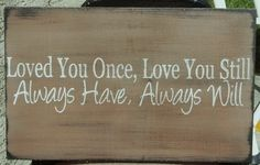 Weddings Loved You Once Love You Still Always Have Always Will Sign Wedding Gift $23