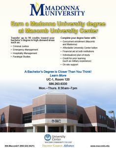 Earn a Madonna University degree at the Macomb University Center on Center Campus! http://www.macomb.edu/future-students/choose-program/university-center/madonna-university.htm