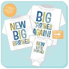 This set of three tee shirts or Onesies is for three brothers, One being a Big Brother again, one a New Big brother, and one a New Little Brother. :-)