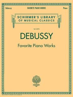 Debussy Schirmer's Library of Musical Classics