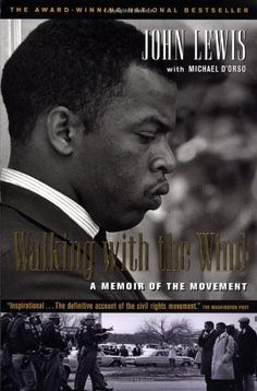 Walking with the Wind: A Memoir of the Movement by John Lewis,http://www.amazon.com/dp/0156007088/ref=cm_sw_r_pi_dp_oBrgsb0XH1FT68J7