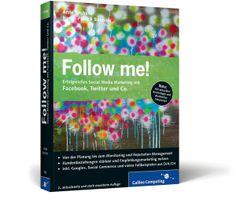 """""""Follow me!: Erfolgreiches Social Media Marketing mit Facebook, Twitter und Co."""" von Anne Grabs und Karim-Patrick Bannour!"""