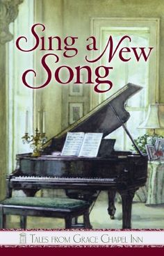 Sing a New Song (Tales from Grace Chapel Inn Book 36) by ...