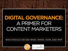 Wish your organization had a more business-savvy way to manage content decisions? Get some governance tips from Lisa Welchman. – Content Marketing Institute