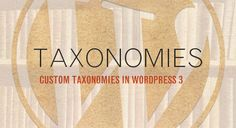 Taxonomies: Bringing order to chaos in WordPress