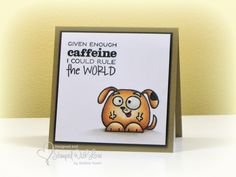 Given Enough Caffeine card by Debbie Yoder - Paper Smooches - Chubby Chums Coffee Cards, Bday Cards, Paper Smooches, Animal Cards, Coffee Lovers, Copic Markers, Greeting Cards Handmade, Note Cards, Hand Stamped