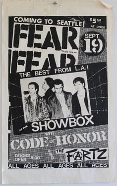 jasonotraeger:    FEAR, CODE OF HONOR, THE FARTZ  FLYER SEATTLE 1982  No big story about this one. It's just a flyer I've carried around with me for exactly 30 years. It was one of the first few Punk shows I ever saw. I loved every minute of it.   Fear, Code of Honor, The Fartz flyer from my personal archives.