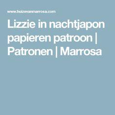Lizzie in nachtjapon papieren patroon | Patronen | Marrosa