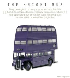 The Knight Bus i sooooooo want to ride it!