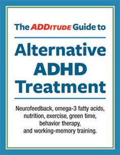 Download, print, and use this FREE handout to help you better understand the benefits and risks of alternative ADHD treatments: http://www.additudemag.com/resources/free-downloads/2729.html.