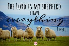 """""""The Lord is my shepherd.  I have everything I need."""" - Psalm 23:1   Making the Most Blog   scripture art graphic"""
