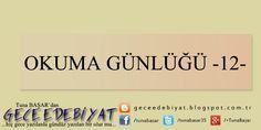 Okuma Günlüğü -12-: http://geceedebiyat.blogspot.com.tr/2015/09/okuma-gunlugu-12.html