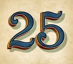 """""""25"""" graphic design by Letterhead Fonts. Lovely typeface, and beautiful implementation of the coloring in the illustration."""
