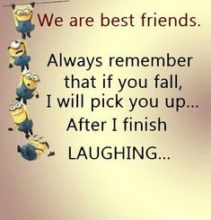 My minion, minions quotes, best friendship quotes, funny friendship, pictur Boys Beautiful, Beautiful Words, Funny Minion Memes, Funny Texts, Minion Humor, Epic Texts, Minion Toy, Funny Jokes, Minion Stuff