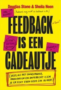 Feedback is een cadeautje is het eerste boek dat focust op het ontvángen van feedback. De auteurs laten zien hoe je jezelf kunt trainen om uit elke situatie nuttige feedback te halen. #Citaten
