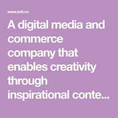 A digital media and commerce company that enables creativity through inspirational content and online classes.