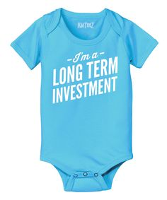 Look at this Heather Turquoise 'Long Term Investment' Bodysuit - Infant on #zulily today!