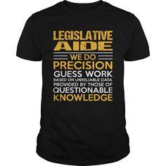 LEGISLATIVE AIDE T-Shirts, Hoodies. BUY IT NOW ==► https://www.sunfrog.com/LifeStyle/LEGISLATIVE-AIDE-122771931-Black-Guys.html?id=41382