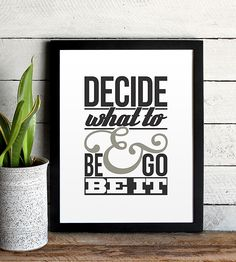 Decide What To Be Print | Art Prints & Posters | The Oyster's Pearl | Scoutmob Shoppe | Product Detail