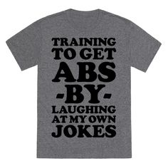 Training To Get Abs By Laughing At My Own Jokes - Why needs the gym when you can laugh at your own jokes and get a ripped six-pack? This funny lazy workout design is the perfect gift to give your corny dad on father's day or to your friend who is constantly cracking themselves up.