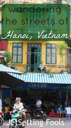 the moment we arrived in Hanoi, Vietnam, we felt like we had entered another world. The constant street motion and horn honking was both captivating and intimidating. Overwhelmed, we decided to see the sights by wandering the streets of Hanoi