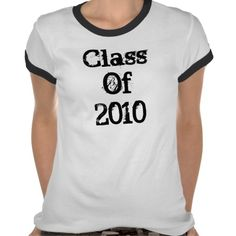 Class Of 2010 T Shirts $27.20