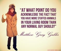 Come on man; what grown man has stuffed animals? But, you gotta love MGG!
