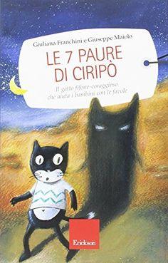 Le 7 paure di Ciripò. Il gatto fifone-coraggioso che aiuta i bambini con le favole, http://www.amazon.it/dp/8879467379/ref=cm_sw_r_pi_awdl_xs_qRmPybNP74CPX