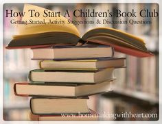How to Start a Children's Book Club - getting started, discussion questions and ideas for activities.