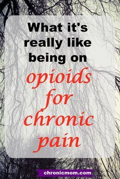 what it's really like being on opioids for chronic pain