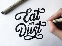 Eat my dust Hand Lettering Tutorial - Typography process by Paul von Excite Hand Typography, Typography Quotes, Typography Inspiration, Typography Letters, Graphic Design Typography, Lettering Design, Japanese Typography, Typography Poster, Design Inspiration