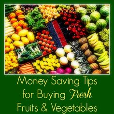 How to Save Money on Fresh Fruits & Vegetables
