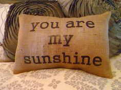 12 x 16 You are my sunshine Burlap Pillow by AislinnCreations, $20.00