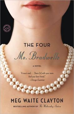 The Four Ms. Bradwells  A stunning novel about four very different women and their intricately detailed and beautiful friendships. #book