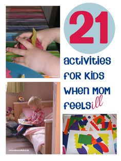 Activities for when Mum's feel ill - simple easy to set up activities for young children especially for when Mom's are not feeling their best